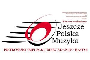 Koncert symfoniczny Jeszcze Polska Muzyka w Krynicy