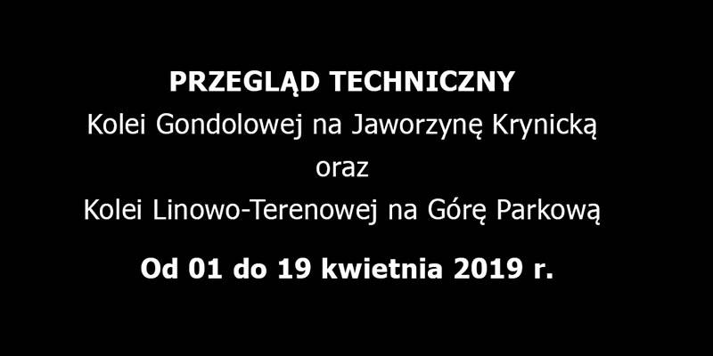 przegląd techniczny kolejek w Krynicy - kwiecień 2019